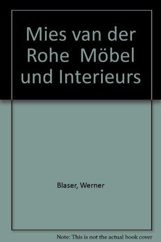 9783421025609: Mies van der Rohe  Möbel und Interieurs