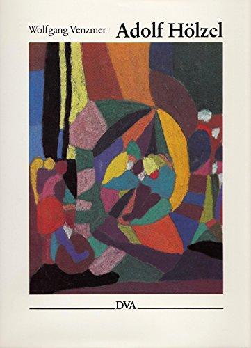9783421025852: Adolf Hölzel: Leben und Werk : Monographie mit Verzeichnis der Ölbilder, Glasfenster und ausgewählter Pastelle