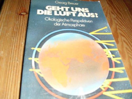 9783421027108: Geht uns die Luft aus?: Okolog. Perspektiven d. Atmosphare (German Edition)