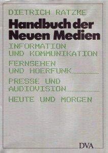 9783421027283: Handbuch der neuen Medien: Information und Kommunikation, Fernsehen und Hörfunk, Presse und Audiovision heute und morgen