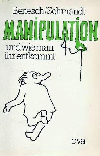 9783421027290: Manipulation und wie man ihr entkommt