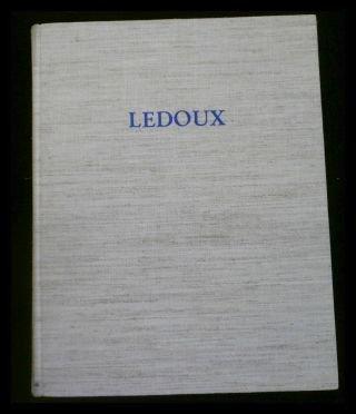 Claude-Nicolas Ledoux : Leben u. Werk d.: Gallet, Michel und