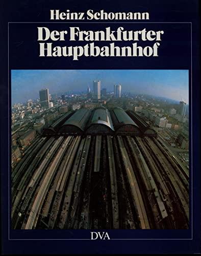 9783421028013: Der Frankfurter Hauptbahnhof: 150 Jahre Eisenbahngeschichte und Stadtentwicklung (1838-1988)