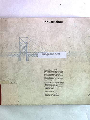 Industriebau. Ausstellung veranstaltet von der Universität Stuttgart.: Kaag, Werner (Redak.).