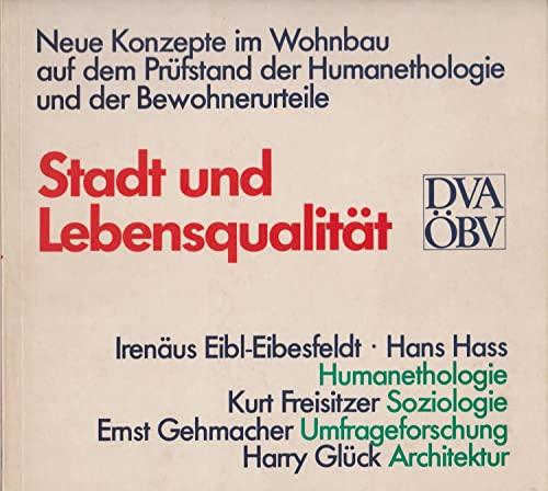9783421028396: Stadt und Lebensqualität: Neue Konzepte im Wohnbau auf dem Prüfstand der Humanethologie und der Bewohnerurteile (German Edition)