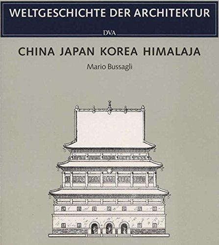 Weltgeschichte der Architektur China Japan Korea Himalaja: Mario Bussagli