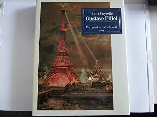 Gustave Eiffel: Ein Ingenieur und sein Werk: Loyrette, Henri