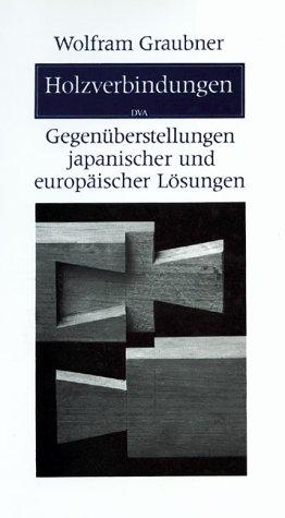 9783421028501: Holzverbindungen. Gegenüberstellungen japanischer und europäischer Lösungen.