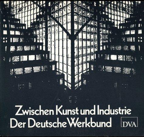 9783421028907: Zwischen Kunst und Industrie, Der Deutsche Werkbund