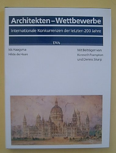 9783421029324: ARCHITEKTEN-WETTBEWERBE. INTERNATIONALE KONKURRENZEN DER LETZTEN 200 JAHRE. (ARCHITECTURAL COMPETITIONS. INTERNATIONAL COMPETITIONS OF THE LAST 200 YEARS).