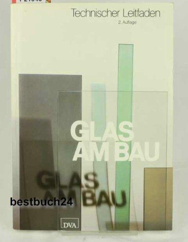 9783421029799: Glas am Bau. ( Technischer Leitfaden) .