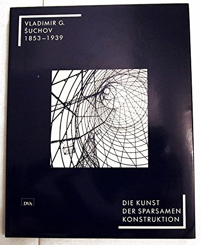 9783421029843: Vladimir Grigor'evic Suchov (1853-1939). Die Kunst der sparsamen Konstruktion