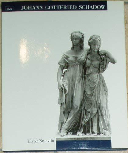 9783421029973: Johann Gottfried Schadow. Ein Bildhauer zwischen Aufklärung und Vormärz