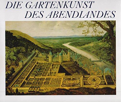 9783421030085: Die Gartenkunst des Abendlandes. Von der Renaissance bis zur Gegenwart