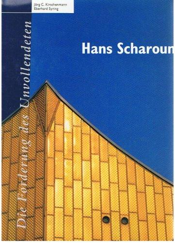 9783421030481: Hans Scharoun, 1893-1972: Die Forderung des Unvollendeten (German Edition)