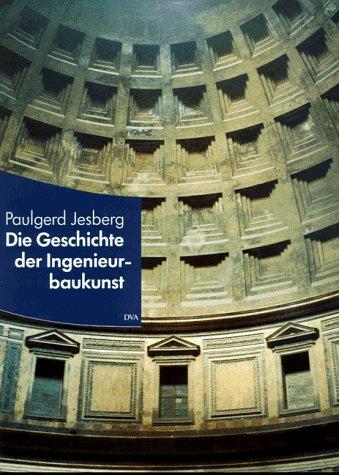 9783421030788: Die Geschichte der Ingenieurbaukunst: Aus dem Geist des Humanismus (German Edition)