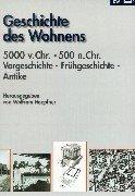 9783421031112: Geschichte des Wohnens, 5 Bde., Bd.1, 5.000 v. Chr. - 500 n. Chr., Vorgeschichte, Frühgeschichte, Antike