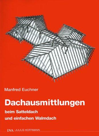 9783421031334: Dachausmittlungen beim Satteldach und einfachen Walmdach