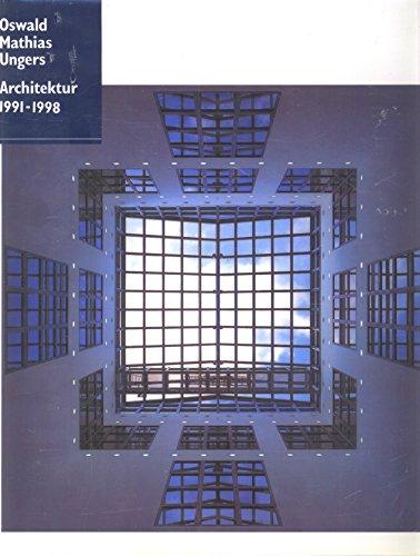 Oswald Mathias Ungers: Bauten und Projekte 1991-1998 (German Edition): Ungers, O. M