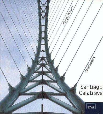 Santiago Calatrava. Gesamtwerk (342103138X) by Sergio Polano