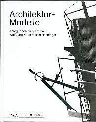 9783421031761: Architektur-Modelle.