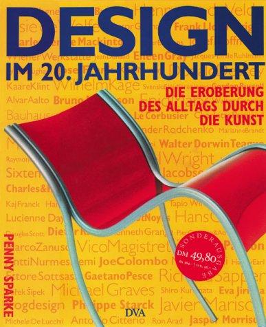 Design im 20. Jahrhundert. Sonderausgabe. Die Eroberung des Alltags durch die Kunst. (3421031924) by Penny Sparke