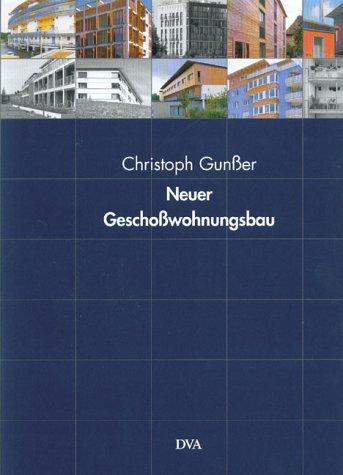 Neuer Geschosswohnungsbau.: Gunsser, Christoph.