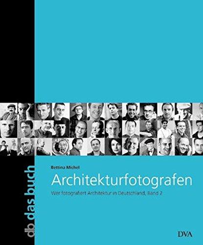 9783421033864: Architekturfotografen. Wer fotografiert Architektur in Deutschland, Band 2.