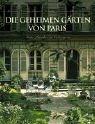 9783421033895: Die geheimen Gärten von Paris: Grüne Paradiese im Verborgenen