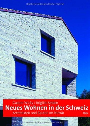 9783421034069: Neues Wohnen in der Schweiz. Architekten und Bauten im Porträt.