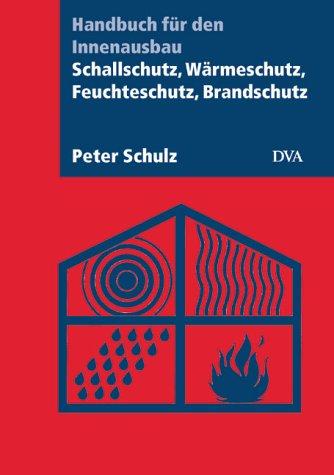 9783421034182: Schallschutz, Wärmeschutz, Feuchteschutz, Brandschutz. Handbuch für den Innenausbau.