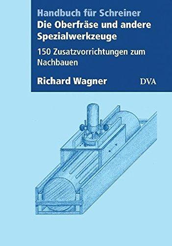 Die Oberfräse und andere Spezialwerkzeuge: Richard Wagner