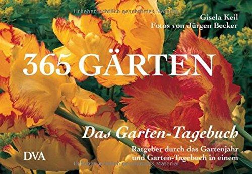 9783421034441: Das Garten- Tagebuch. 365 Gärten. Ratgeber durchs Gartenjahr und Garten- Tagebuch.