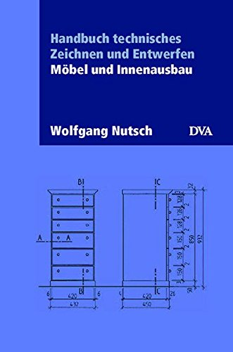 9783421034762: Handbuch technisches Zeichnen und Entwerfen. Möbel und Innenausbau