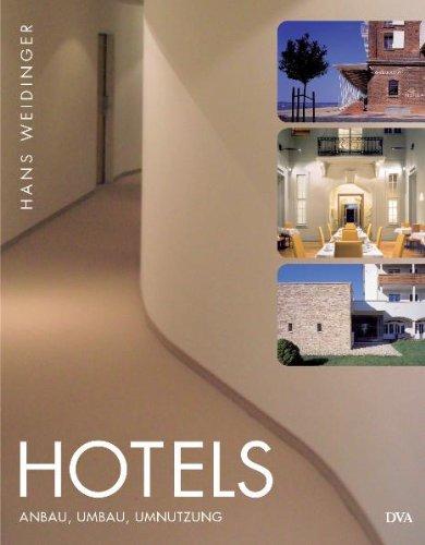 9783421034861: Hotels - Anbau, Umbau, Umnutzung