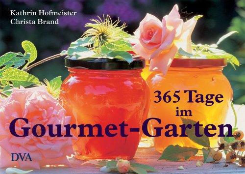 9783421035172: 365 Tage im Gourmet-Garten: Genuss, Rezepte, Inspirationen