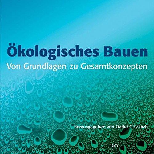 9783421035417: Ökologisches Bauen: Von Grundlagen zu Gesamtkonzepten