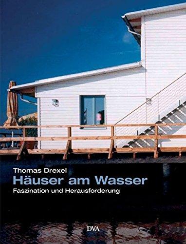 9783421035516: Häuser am Wasser. Faszination und Herausforderung.