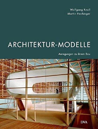 9783421035561: Architektur-Modelle: Anregungen zu ihrem Bau
