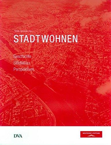 9783421035608: Stadtwohnen: Geschichte Städtebau Perspektiven