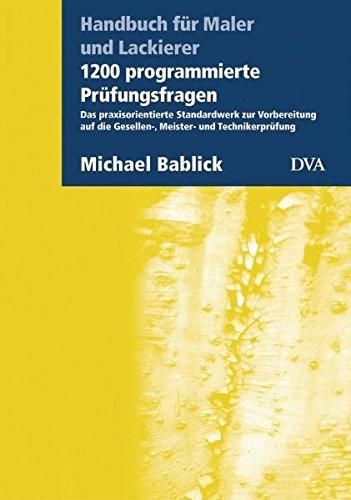 9783421036094: 1200 programmierte Prüfungsfragen: Das praxisorientierte Standardwerk zur Vorbereitung auf die Gesellen-, Meister- und Technikerprüfung Handbuch für Maler und Lackierer