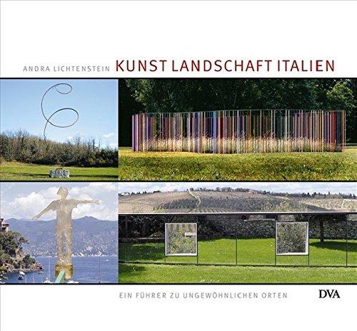 9783421036490: Kunst Landschaft Italien: Ein Führer zu ungewöhnlichen Orten