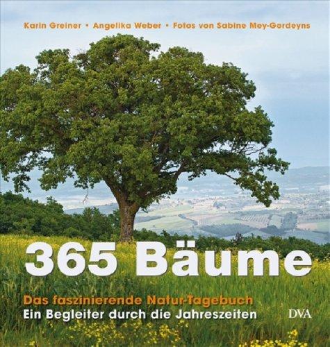9783421036926: 365 Bäume: Das faszinierende Natur-Tagebuch. Ein Begleiter durch die Jahreszeiten