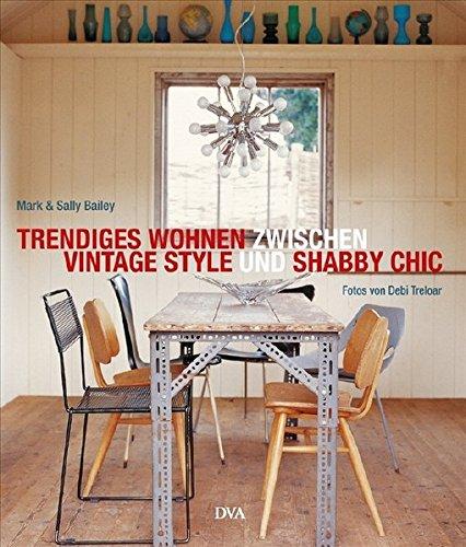 9783421037107: Trendiges Wohnen zwischen Vintage Style und Shabby Chic