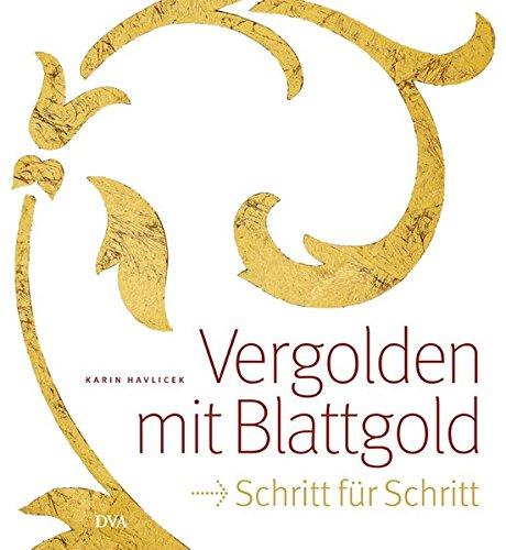 9783421037138: Vergolden mit Blattgold: Schritt für Schritt
