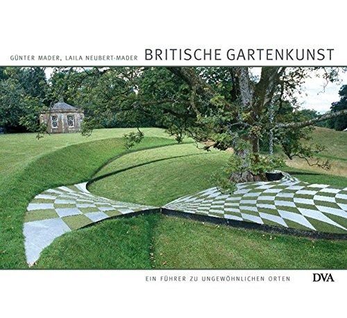 9783421037220: Britische Gartenkunst: Ein Führer zu ungewöhnlichen Orten