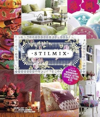 9783421037275: Stilmix: Stylish wohnen mit Vintage, Retro, Ethno, Kitsch & Co