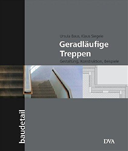 9783421037305: Geradläufige Treppen: Gestaltung, Konstruktion, Beispiele