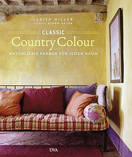 9783421037428: Classic Country Colour: Naturliche Farben fur jeden Raum