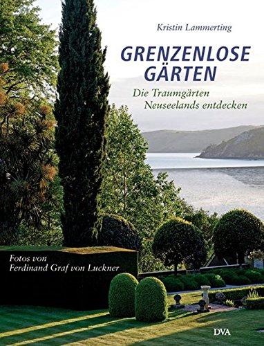 9783421037589: Grenzenlose Gärten: Die Traumgärten Neuseelands entdecken
